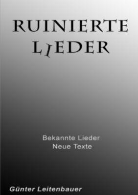 Ruinierte Lieder - Günter Leitenbauer pdf epub