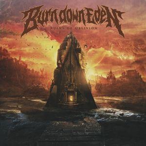 Ruins Of Oblivion, Burn Down Eden