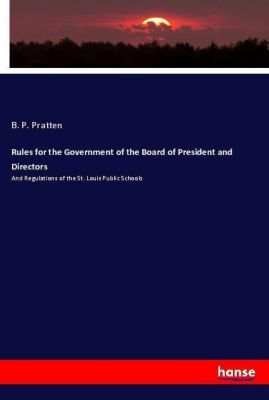 Rules for the Government of the Board of President and Directors, B. P. Pratten