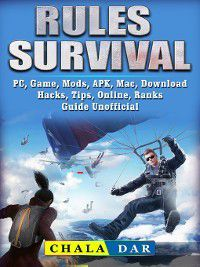 Rules of Survival, PC, Game, Mods, APK, Mac, Download, Hacks, Tips, Online, Ranks Guide Unofficial, Chala Dar