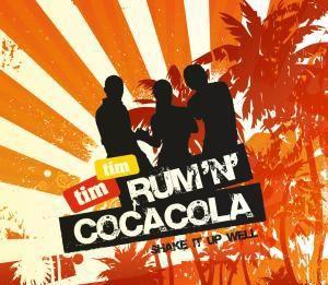 Rum And Coca Cola, Tim Tim