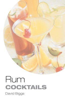 Rum Cocktails, David Biggs