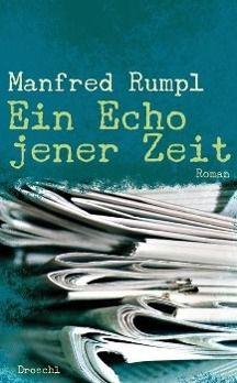Rumpl, M: Echo jener Zeit, Manfred Rumpl