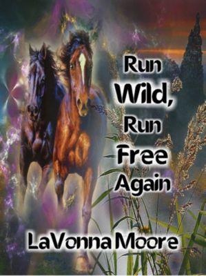 Run Wild, Run Free Again, LaVonna Moore