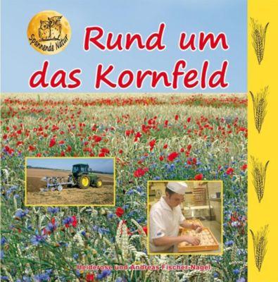 Rund um das Kornfeld, Heiderose Fischer-Nagel