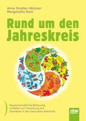 Rund um den Jahreskreis, Anna Streller-Holzner, Margarethe Dutz