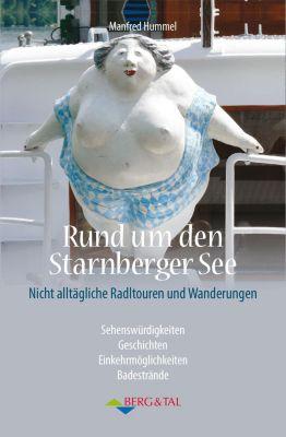 Rund um den Starnberger See - Manfred Hummel  