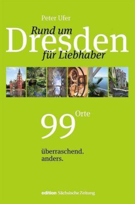 Rund um Dresden für Liebhaber, Peter Ufer