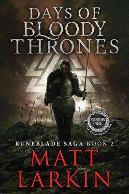 Runeblade Saga: Days of Bloody Thrones (Runeblade Saga, #2), Matt Larkin