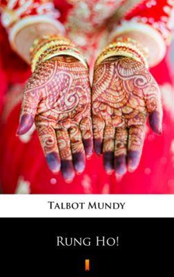 Rung Ho!, Talbot Mundy