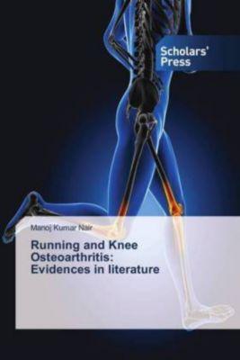 Running and Knee Osteoarthritis: Evidences in literature, Manoj Kumar Nair