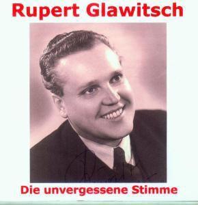 Rupert Glawitsch-Die Unvergess, Rupert Glawitsch