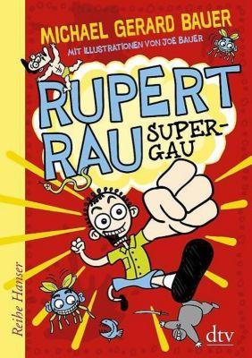 Rupert Rau - Super-GAU, Michael Gerard Bauer