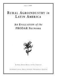 Rural Agroindustry in Latin America, Ed Weber, Bernard Bridier, Raul Fiorentino