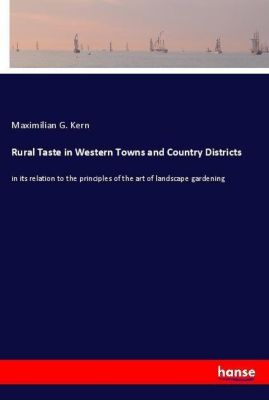Rural Taste in Western Towns and Country Districts, Maximilian G. Kern