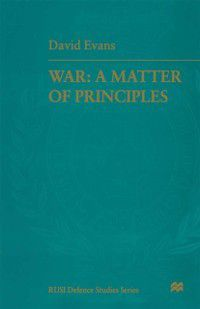 RUSI Defence Studies: War: A Matter of Principles, Air Marshal David Evans