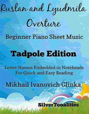 Ruslan and Lyudmila Overture Beginner Piano Sheet Music Tadpole Edition, SilverTonalities, Mikhail Ivanovich Glinka