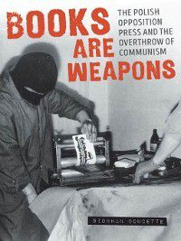 Russian and East European Studies: Books Are Weapons, Siobhan Doucette