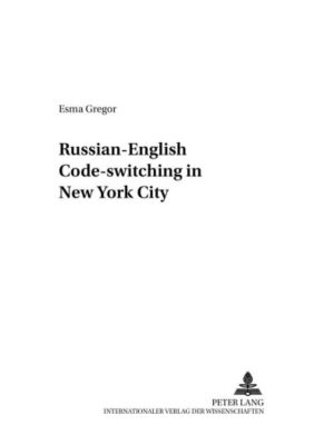 Russian-English Code-switching in New York City, Esma Gregor