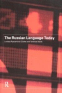 Russian Language Today, Terence Wade, Larissa Ryazanova-Clarke