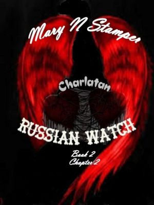 Russian Watch: Charlatan Chapter 2, Mary N Stamper