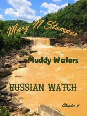 Russian Watch: Muddy Waters Chapter 4, Mary N Stamper