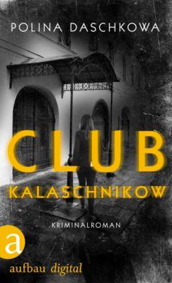 Russische Ermittlungen: Club Kalaschnikow, Polina Daschkowa