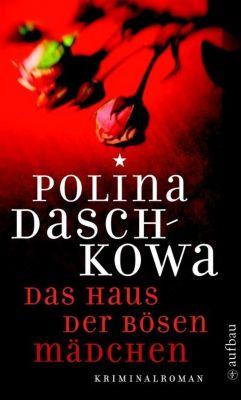 Russische Ermittlungen: Das Haus der bösen Mädchen, Polina Daschkowa