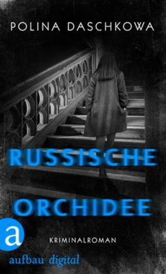 Russische Ermittlungen: Russische Orchidee, Polina Daschkowa