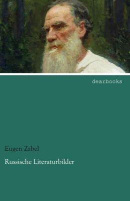 Russische Literaturbilder - Eugen Zabel |