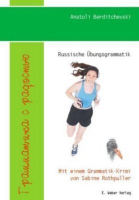 Russische Übungsgrammatik mit Spaß, Anatoli Berditchevski, Sabine Rothpuller