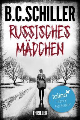 Russisches Mädchen - Thriller, B.C. Schiller