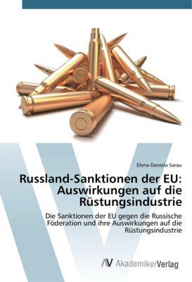 Russland-Sanktionen der EU: Auswirkungen auf die Rüstungsindustrie, Elena Daniela Sarau