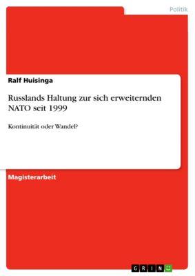 Russlands Haltung zur sich erweiternden NATO seit 1999, Ralf Huisinga