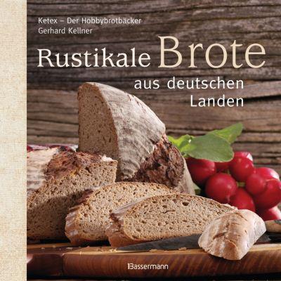 Rustikale Brote aus deutschen Landen, Gerhard Kellner