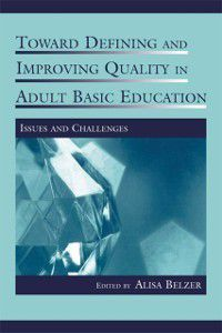 Rutgers Invitational Symposium on Education Series: Toward Defining and Improving Quality in Adult Basic Education