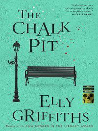 Ruth Galloway Mystery: The Chalk Pit, Elly Griffiths