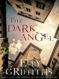 Ruth Galloway: The Dark Angel, Elly Griffiths