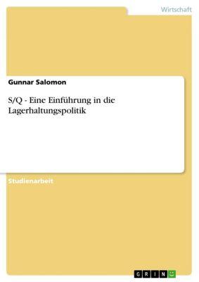 S/Q - Eine Einführung in die Lagerhaltungspolitik, Gunnar Salomon