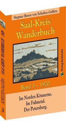 SAAL-KREIS WANDERBUCH 1920 - Band 3 von 5, Siegmar Baron von Schultze-Gallera