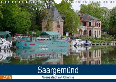 Saargemünd - Grenzstadt mit Charme (Wandkalender 2019 DIN A4 quer), Thomas Bartruff