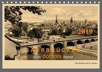 Saarland - vunn domols (frieher) (Tischkalender 2019 DIN A5 quer), Siegfried Arnold