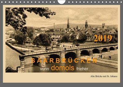Saarland - vunn domols (frieher) (Wandkalender 2019 DIN A4 quer), Siegfried Arnold