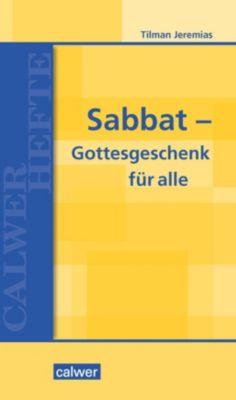 Sabbat - Gottesgeschenk für alle, Tilman Jeremias