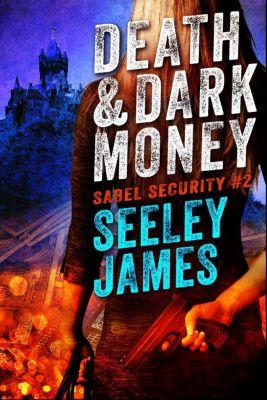 Sabel Security: Death and Dark Money (Sabel Security, #2), Seeley James