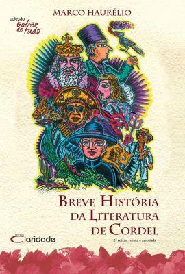 Saber de tudo: Breve História da Literatura de Cordel, Marco Haurélio