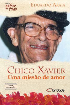 Saber de Tudo: Chico Xavier, Eduardo Araia