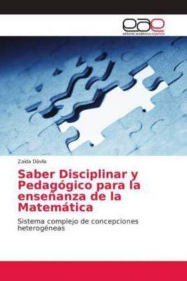 Saber Disciplinar y Pedagógico para la enseñanza de la Matemática, Zaida Dávila