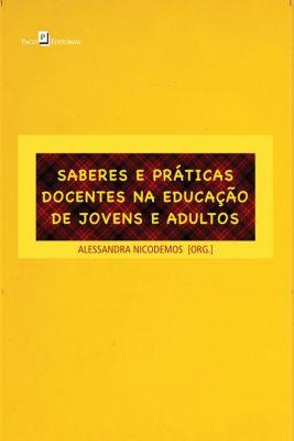 Saberes e Práticas Docentes na Educação de Jovens e Adultos, Alessandra Nicodemos Oliveira Silva
