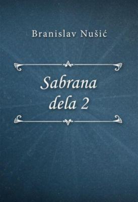 Sabrana dela 2, Branislav Nušić